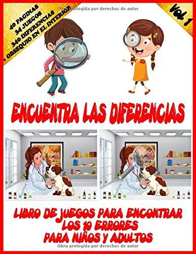 Encuentra las Diferencias Vol. 1: LIBRO DE JUEGOS PARA ENCONTRAR LOS 10...