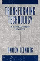 Transforming Technology: A Critical Theory Revisited by Andrew Feenberg(2002-02-06)