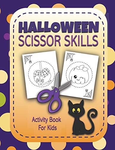 Halloween Scissor Skills Activity Book for Kids: Preschool Workbook For Kids to Practice Cutting {Ha