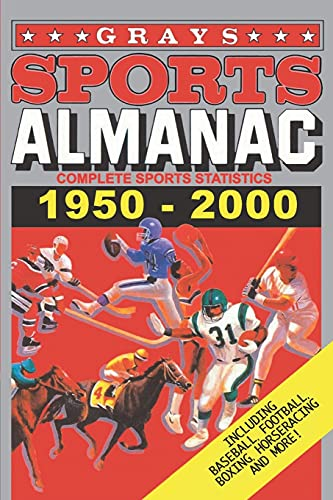 Grays Sports Almanac: Complete Sports Statistics 1950-2000