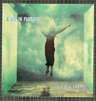 A Day in Paradise (tranquil choral works)