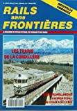 RAILS SANS FRONTIERES [No 9] du 01/06/1992 - SELECTION DE VOYAGES EN TRAIN - POUR VOUS EVADER - QUELQUES INFOS UTILES - ECHOS DES RELATIONS FERROVIAIRES - ENTREVAUX SUR LES CP - LA HAUTE-AUTRICHE - LES TRAINS DE LA CORDILLERE - BALADE HOLLANDAISE - LE MONTREUX-OBERLAND BERNOIS - LE JURA - BELGIQUE - LES 3 VALLEES - LA PASSION - DES TRAINS POUR DEMAIN - DES IMAGES A VIVRE - LIVRES-VIDEO-CARTES POSTALES - NOUVEAUTES MODELISME - DU REVE EN MODELE REDUIT.