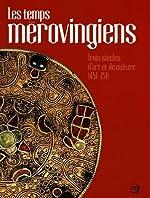 Les temps mérovingiens - Trois siècles d'art et de culture (451-751) d'Isabelle Bardiès-Fronty