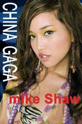 China Gaga - True stories of sex, erotica, and erotic romance with beautiful and sexy Chinese girls in China (English Edition)