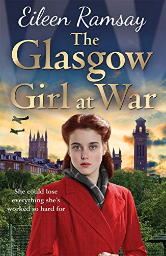 The Glasgow Girl at War: The new heartwarming saga from the author of the G.I. Bride (Memory Lane)