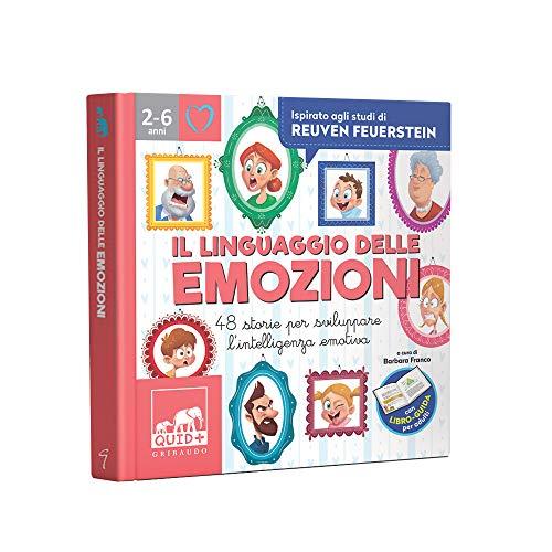 Il linguaggio delle emozioni. 48 storie per sviluppare l'intelligenza emotiva. Ispirato agli studi di Reuven Feuerstein. Ediz. a colori