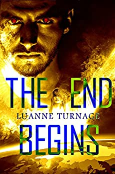 The End Begins by [LuAnne Turnage]