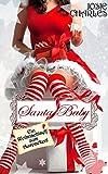 Santa Baby: Ein Weihnachtself zum Auspacken!: Kurzroman