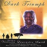 Dark Triumph-The Life of Victoria Lancaster Smith Through Spoken Word and Music (2 Cd Set)...