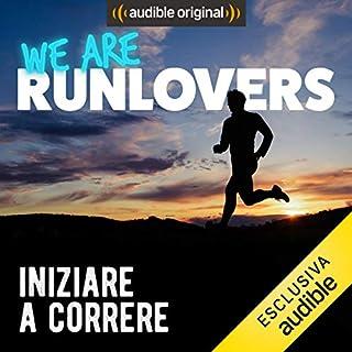 Iniziare a correre     We are RunLovers              Di:                                                                                                                                 Runlovers                               Letto da:                                                                                                                                 Luca Sbaragli                      Durata:  32 min     28 recensioni     Totali 4,5