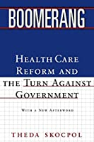 Boomerang: Health Care Reform and the Turn Against Government