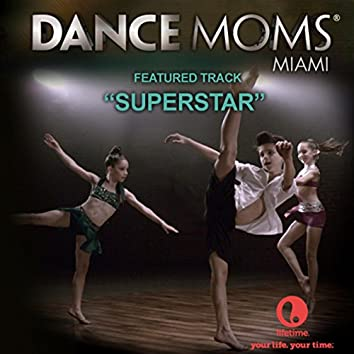 Superstar - Featured Music from Lifetime's Dance Moms Miami