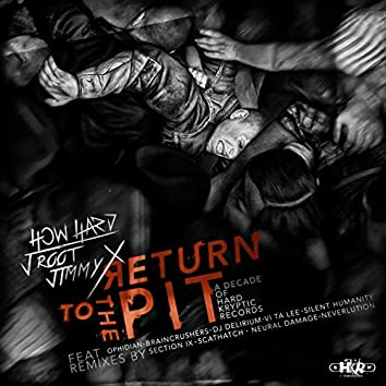 Return to the Pit (A Decade of Hard Kryptic Records)