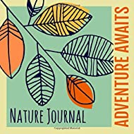 Nature Journal Adventure Awaits: A Guided Diary for Exploring the Outdoors