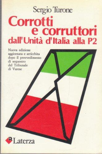 Corrotti e corruttori dall'unità d'Italia alla P2