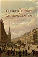 The Cultural Memory of Georgian Glasgow