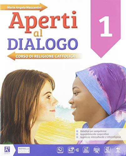 Aperti al dialogo. Per la Scuola media. Con e-book. Con espansione online. Con Libro: Competenze-Atlante. Con DVD-ROM: 1