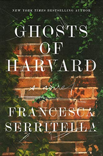 Compare Textbook Prices for Ghosts of Harvard: A Novel  ISBN 9780525510369 by Serritella, Francesca