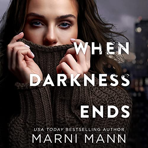 When Darkness Ends Audiobook By Marni Mann cover art