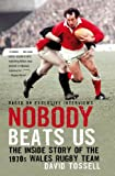Nobody Beats Us: The Inside Story of the 1970s Wales Rugby Team (English Edition)