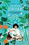 Le Petit Ziryâb : Recettes gourmandes du monde arabe par Mardam-Bey