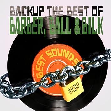 Backup the Best of Barber, Ball & Bilk
