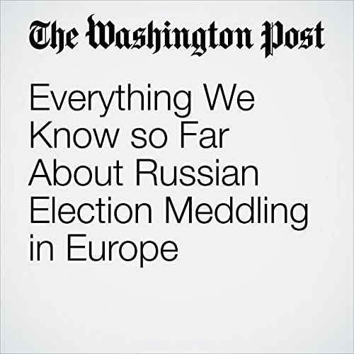 Everything We Know so Far About Russian Election Meddling in Europe copertina