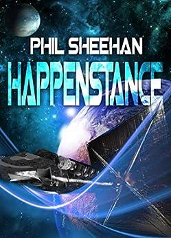 [Phil Sheehan]のHappenstance (English Edition)