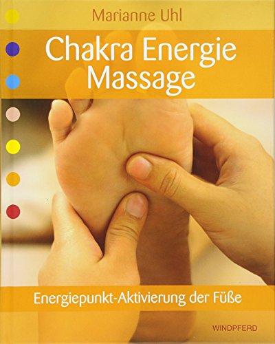 Uhl, Marianne<br />Chakra-Energie-Massage - Energiepunkt-Aktivierung der Füße