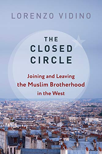 The Closed Circle: Joining and Leaving the Muslim Brotherhood in the West (Columbia Studies in Terrorism and Irregular Warfare) (English Edition)
