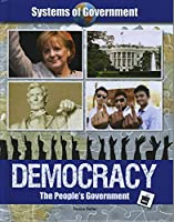 Democracy: The People's Government (Systems of Government)