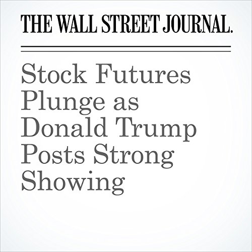 Stock Futures Plunge as Donald Trump Posts Strong Showing cover art
