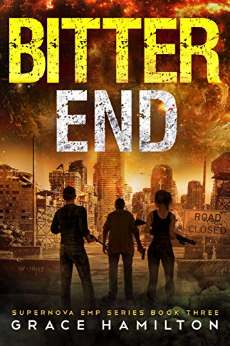 Bitter End (Supernova EMP Book 3) by [Grace Hamilton]