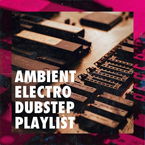 Dubstep Workout Music, Dubstep Mix Collection, Dubstep Electro