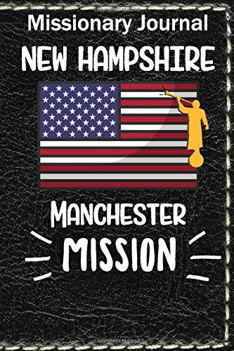 Missionary Journal New Hampshire Manchester Mission: Mormon missionary journal to remember their LDS mission experiences while serving in the Manchester New Hampshire Mission