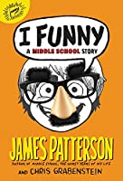 I Funny: A Middle School Story (I Funny, 1)