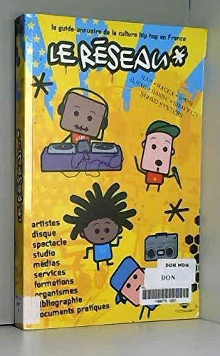 Le Réseau : Le guide-annuaire de la culture hip hop en France