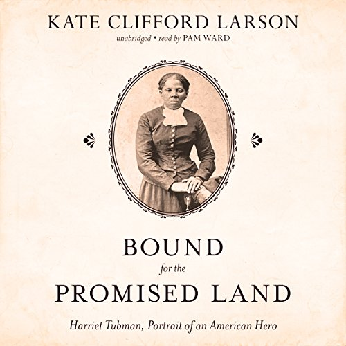 Bound for the Promised Land Audiobook By Kate Clifford Larson cover art