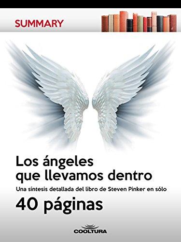 Los ángeles que llevamos dentro: Una síntesis detallada del libro de Steven Pinker en sólo 40 páginas (Summary nº 4)