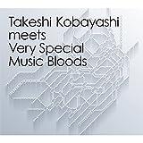 Takeshi Kobayashi meets Very Special Music Bloods