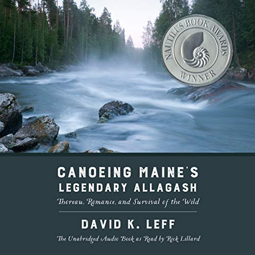 Canoeing Maine's Legendary Allagash     Thoreau, Romance, and Survival of the Wild              By:                                                                                                                                 David K. Leff                               Narrated by:                                                                                                                                 Rick Lillard                      Length: 4 hrs and 22 mins     Not rated yet     Overall 0.0