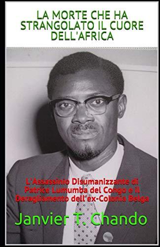 LA MORTE CHE HA STRANGOLATO IL CUORE DELL'AFRICA: L'Assassin