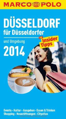 MARCO POLO Cityguide Düsseldorf für Düsseldorfer 2014: Mit Insider-Tipps und Cityatlas.