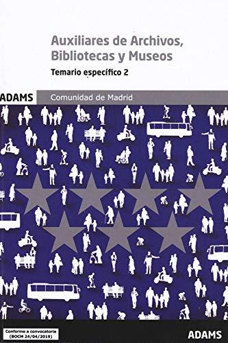 Temario específico 2 Escala de Auxiliares de Archivos, Bibliotecas y Museos. Comunidad de Madrid (Temario específico Escala de Auxiliares de Archivos, Bibliotecas y Museos. Comunidad de Madrid (OC))