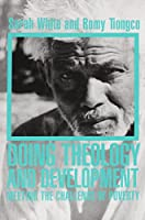 Doing Theology and Development: Meeting the Challenge of Poverty