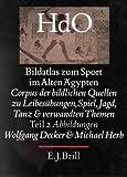 Bildatlas Zum Sport Im Alten Agypten - Corpus Der Bildlichen Quellen Zu Leibesubungen, Spiel, Jagd, Tanz Und Verwandten Themen - Abbildungen