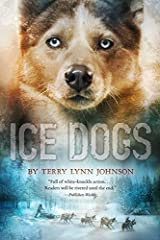 Ice Dogs by Terry Lynn Johnson (2015-11-03) Paperback