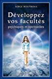 Développez vos facultés psychiques et spirituelles