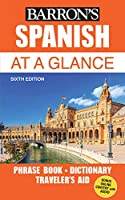 Spanish At a Glance: Foreign Language Phrasebook & Dictionary (Barron's Foreign Language Guides)