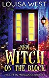 New Witch on the Block: A Paranormal Women's Fiction Romance Novel (Mosswood #1) (1) (Midlife in Mosswood)